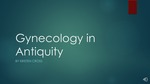Gynecology in Antiquity by Kristen Cross