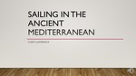 Sailing in the Ancient Mediterranean by Cody Lawrence