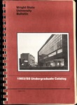 1983-1985 Wright State University Undergraduate Course Catalog by Wright State University