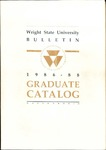 1986-1988 Wright State University Graduate Course Catalog by Wright State University