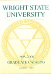 1998-2000 Wright State University Graduate Course Catalog by Wright State University