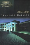 2002-2004 Wright State University Graduate Course Catalog by Wright State University