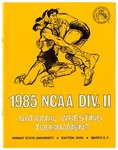 NCAA Division II National Wrestling Tournament Program, 1985 by Wright State University Athletics