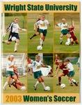 Wright State University Women's Soccer Media Guide 2003 by Wright State University Athletics