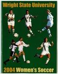 Wright State University Women's Soccer Media Guide 2004 by Wright State University Athletics