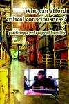 Who Can Afford Critical Consciousness?: Practicing a Pedagogy of Humility
