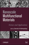 Nanoscale Multifunctional Materials: Science and Applications by Sharmila M. Mukhopadhyay