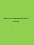 Reasonably Simple Economics: A Gentle Guide to the Dismal Science by Evan W. Osborne