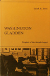 Washington Gladden:  Prophet of the Social Gospel