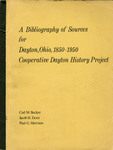 A Bibliography of Sources for Dayton, Ohio, 1850-1950 by Carl M. Becker, Jacob H. Dorn, and Paul G. Merriam