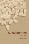 Paleonutrition by Mark Q. Sutton, Kristin D. Sobolik, and Jill Gardner