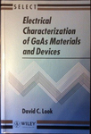 Electrical Characterization of GaAs Materials and Devices by David C. Look