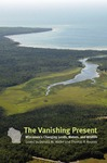 The Vanishing Present: Wisconsin's Changing Lands, Waters, and Wildlife by Donald M. Waller and Thomas P. Rooney