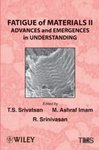 Fatigue of Materials II: Advances and Emergences in Understanding by T. S. Srivatsan, M. Ashraf Imam, and Raghavan Srinivasan
