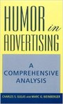 Humor in Advertising: A Comprehensive Analysis by Charles S. Gulas and Marc G. Weinberger
