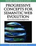 Progressive Concepts for Semantic Web Evolution: Applications and Developments by Miltiadis Lytras and Amit P. Sheth