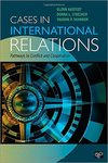 Cases in International Relations: Pathways to Conflict and Cooperation by Glenn Hastedt, Donna L. Lybeck, and Vaughn Shannon