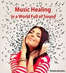 Music Healing in a World Full of Sound by Christina E. Borchers