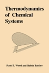 Thermodynamics of Chemical Systems by Scott E. Wood