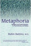 Metaphoria: Metaphor and Guided Metaphor for Psychotherapy and Healing