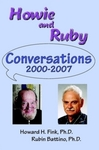 Howie and Ruby: Conversations, 2000-2007 by Howard H. Fink and Rubin Battino