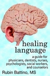 Healing Language: A Guide for Physicians, Dentists, Nurses, Psychologists, Social Workers, and Counselors