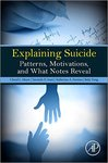 Explaining Suicide: Patterns, Motivations, and What Notes Reveal by Cheryl L. Meyer, Taronish H. Irani, Katherine A. Hermes, and Betty Yung