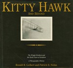 Kitty Hawk and Beyond: The Wright Brothers and the Early Years of Aviation: A Photographic History by Ronald R. Geibert and Patrick B. Nolan