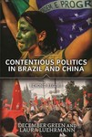 Contentious Politics in Brazil and China: Beyond Regime by December Green and Laura M. Luehrmann