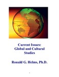 Current Issues: Global and Cultural Studies by Ronald G. Helms Ph.D.