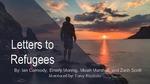 Letters to Refugees by Ian Carmody, Emery Monnig, Micah Marshall, Zach Scott, and Tony Ricciuto