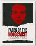 Faces of the Holocaust: A Currriculum Guide for Teachers