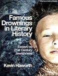 Famous Drownings in Literary History: Essays on 21st Century Jewishness