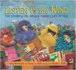 Listen to the Wind: The Story of Dr. Greg and <em>Three Cups of Tea</em>