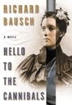 Hello to the Cannibals: A Novel