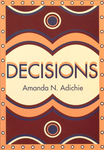 Decisions by Chimamanda Ngozi Adichie