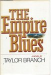 The Empire Blues: A Novel by Taylor Branch