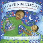 Mama's Nightingale: A Story of Immigration and Separation by Edwidge Danticat and Leslie Staub