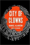 City of Clowns by Daniel Alarcon