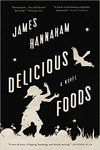 Delicious Foods: A Novel by James Hannaham