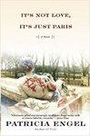 It's Not Love, It's Just Paris by Patricia Engel