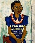 I Too Sing America: The Harlem Renaissance at 100