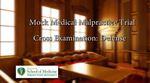 Mock Medical Malpractice Trial Cross Examination Defense