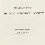 75th Annual Meeting of the Ohio Historical Society Columbus, Ohio April 28-30, 1960