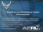 Growth of Low-Dimensional Carbon Nanomaterials by John J. Boeckl, Weijie Lu, William Mitchel, Howard Smith, Larry Grazulis, Gerry Landis, Said Elhamri, and Kurt G. Eyink