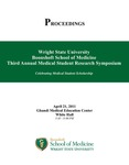 Proceedings - Wright State University Boonshoft School of Medicine Third Annual Medical Student Research Symposium: Celebrating Medical Student Scholarship
