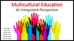 Multicultural Education: An Integrated Perspective by Kamri Adams, Jalyn Collier, Jayceon Harris, Brittany Lewis, Courtney Lewis, and Cameron Martin