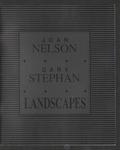 Joan Nelson Gary Stephan: Landscapes