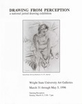 Drawing From Perception: A National Juried Drawing Exhibition by Wright State University Art Galleries