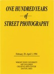 One Hundred Years of Street Photography by Ronald R. Geibert and Wright State University Art Galleries